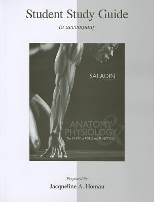 McGraw-Hill Science/Engineering/Math Anatomy & Physiology Student Study Guide: The Unity of Form and Function (6th Edition) by Saladin, Kenneth S./ Homan, Jacqueline at Sears.com