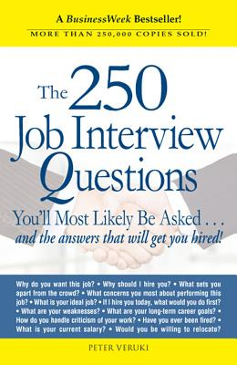 The 250 Job Interview Questions By Veruki, Peter